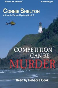 Competition Can Be Murder - Connie Shelton - audiobook