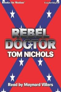 Rebel Doctor - Tom P Nichols - audiobook