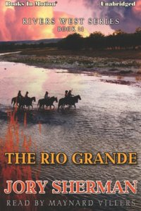 Rio Grande, The - Jory Sherman - audiobook
