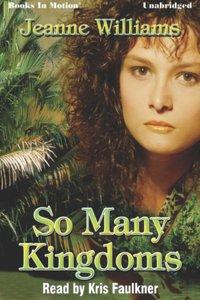 So Many Kingdoms - Jeanne Williams - audiobook