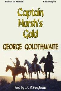 Captain Marsh's Gold - George Goldthwaite - audiobook