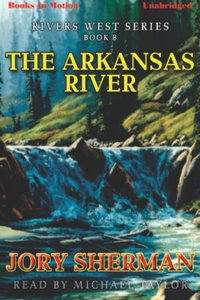Arkansas River, The - Jory Sherman - audiobook