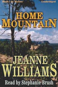 Home Mountain - Jeanne Williams - audiobook