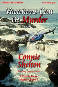 Vacations Can Be Murder - Connie Shelton - audiobook