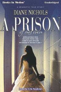 Prison Of My Own, A - Diane Nichols - audiobook
