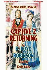 Captive 2 Returning - B. Boyd Robinson - audiobook