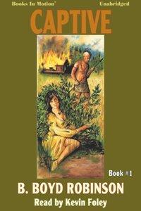 Captive - B.Boyd Robinson - audiobook