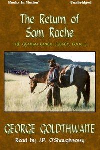 Return Of Sam Rache, The - George Goldthwaite - audiobook