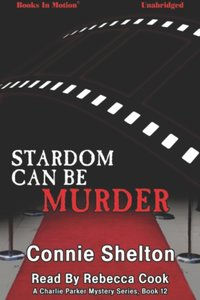 Stardom Can Be Murder - Connie Shelton - audiobook