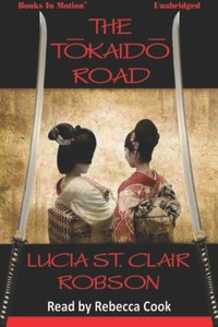 Tokaido Road, The - Lucia St. Clair Robson - audiobook