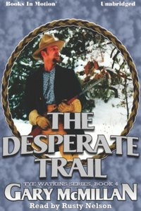 Desperate Trail, The - Gary McMillan - audiobook
