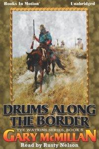 Drums Along The Border - Gary McMillan - audiobook