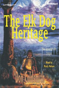 Elk-Dog Heritage, The - Don Coldsmith - audiobook