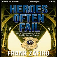 Heroes Often Fail - Frank Zafiro - audiobook