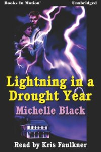 Lightning In A Drought Year - Michelle Black - audiobook