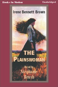 Plainswoman, The - Irene Bennett Brown - audiobook