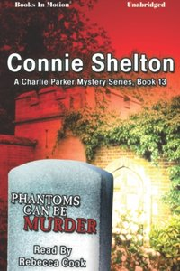 Phantoms Can Be Murder - Connie Shelton - audiobook