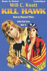Kill Hawk - Will C Knott - audiobook