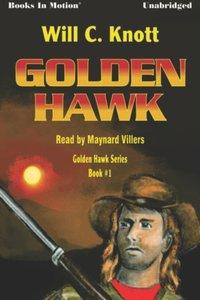 Golden Hawk - Will C Knott - audiobook