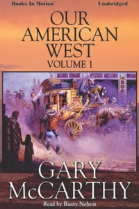 Our American West -1 - Gary McCarthy - audiobook