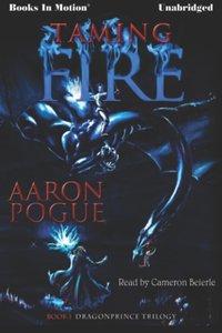Taming Fire - Aaron Pogue - audiobook