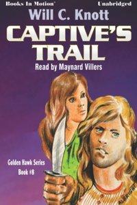 Captive's Trail - Will C Knott - audiobook