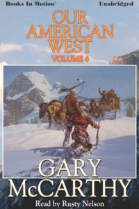 Our American West -4 - Gary McCarthy - audiobook