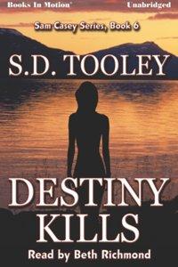 Destiny Kills - S.D. Tooley - audiobook