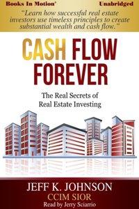 Cash Flow Forever! - Jeff K Johnson - audiobook