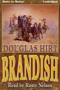 Brandish - Douglas Hirt - audiobook
