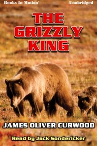 Grizzly King, The