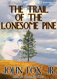 Trail of the Lonesome Pine, The - John Fox JR - audiobook