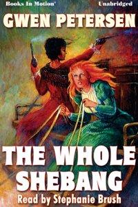 Whole Shebang, The - Gwen Petersen - audiobook