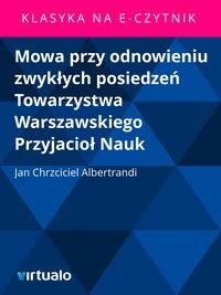 Mowa przy odnowieniu zwykłych posiedzeń Towarzystwa Warszawskiego Przyjacioł Nauk