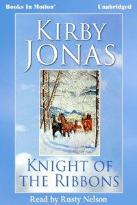 Knight of the Ribbons - Kirby Jonas - audiobook