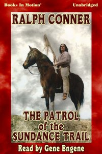 Patrol of the Sundance Trail, The - Ralph Conner - audiobook