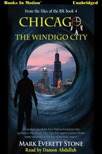 Chicago, the Windigo City - Mark Everette Stone - audiobook