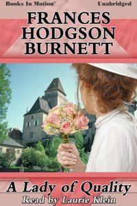 Lady of Quality, A - Frances Hodgson Burnett - audiobook
