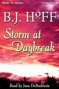 Storm At Daybreak - B.J. Hoff - audiobook