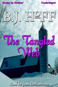Tangled Web, The - B.J. Hoff - audiobook