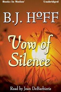 Vow of Silence - B.J. Hoff - audiobook