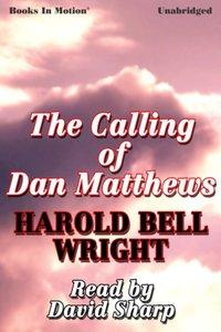 Calling of Dan Matthews, The - Harold Bell Wright - audiobook