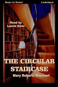 Circular Staircase, The - Mary Roberts Rhinehart - audiobook