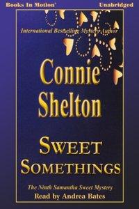 Sweet Somethings - Connie Shelton - audiobook