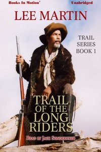 Trail of the Long Riders - Lee Martin - audiobook