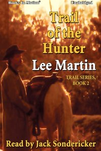 Trail of the Hunter - Lee Martin - audiobook