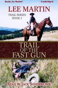 Trail of The Fast Gun - Lee Martin - audiobook