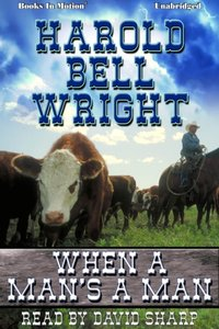 When A Man's A Man - Harold Bell Wright - audiobook