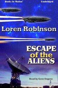 Escape of the Aliens - Loren Robinson - audiobook