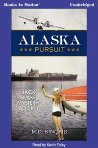 Alaska Pursuit - M.D. Kincaid - audiobook